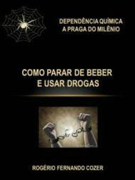 COMO PARAR DE BEBER E USAR DROGAS