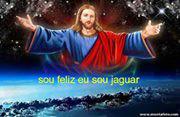 O NOSSO SENHOR JESUS CRISTO! O JAGUAR!