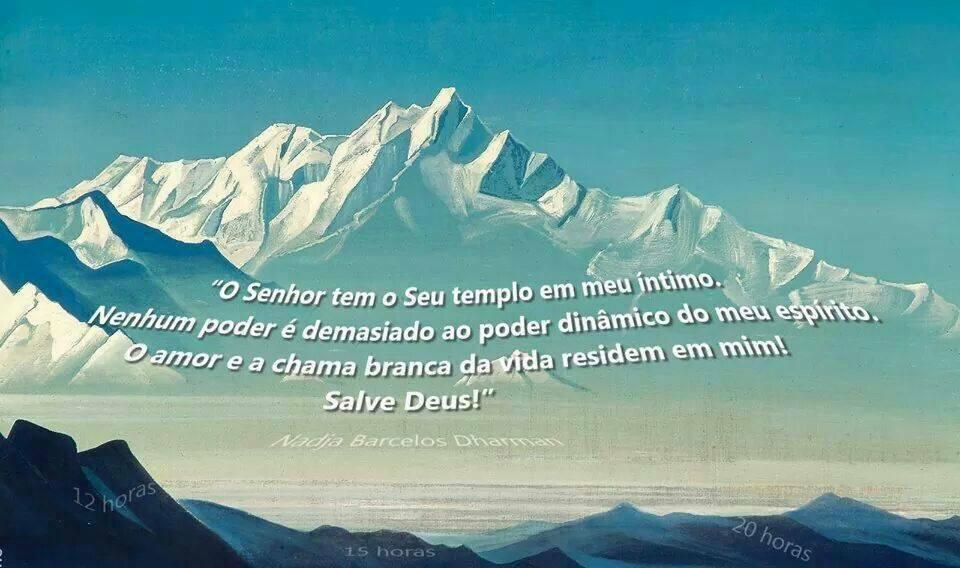 Salve Deus! O MUNDO ENCANTADO DOS HIMALAIAS E A PRECE DE ENCONTRO COM O PAI SETA BRANCA! Salve Deus.