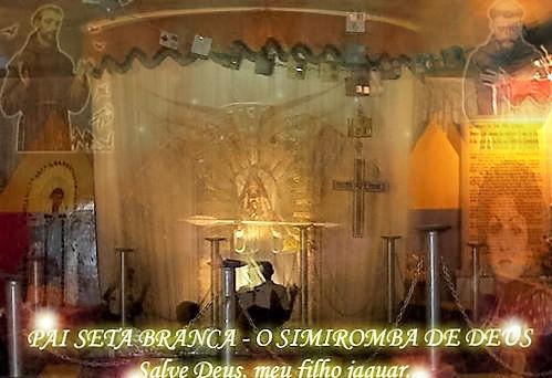 Salve Deus! O Grande simiromba de Deus! Pai Seta Branca! Salve Deus.