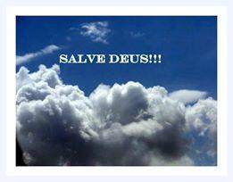 SALVE DEUS!!! MEUS É CHEGADA A HORA!!! SALVE DEUS!