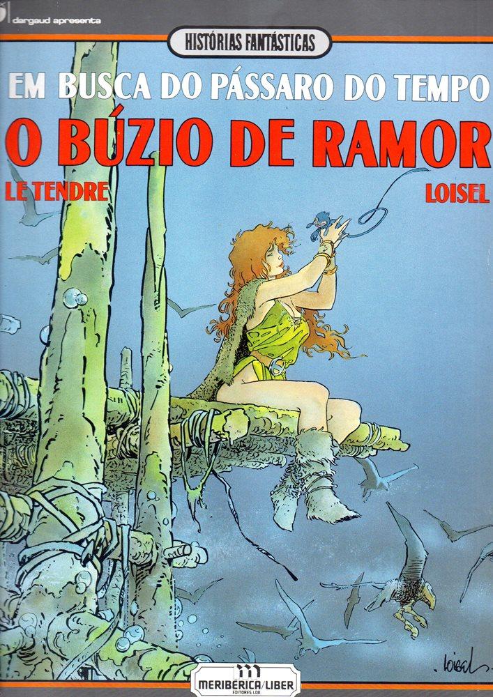 BUSCA DO PÁSSARO DO TEMPO (EM) - 1 . BÚZIO DE RAMOR (O)