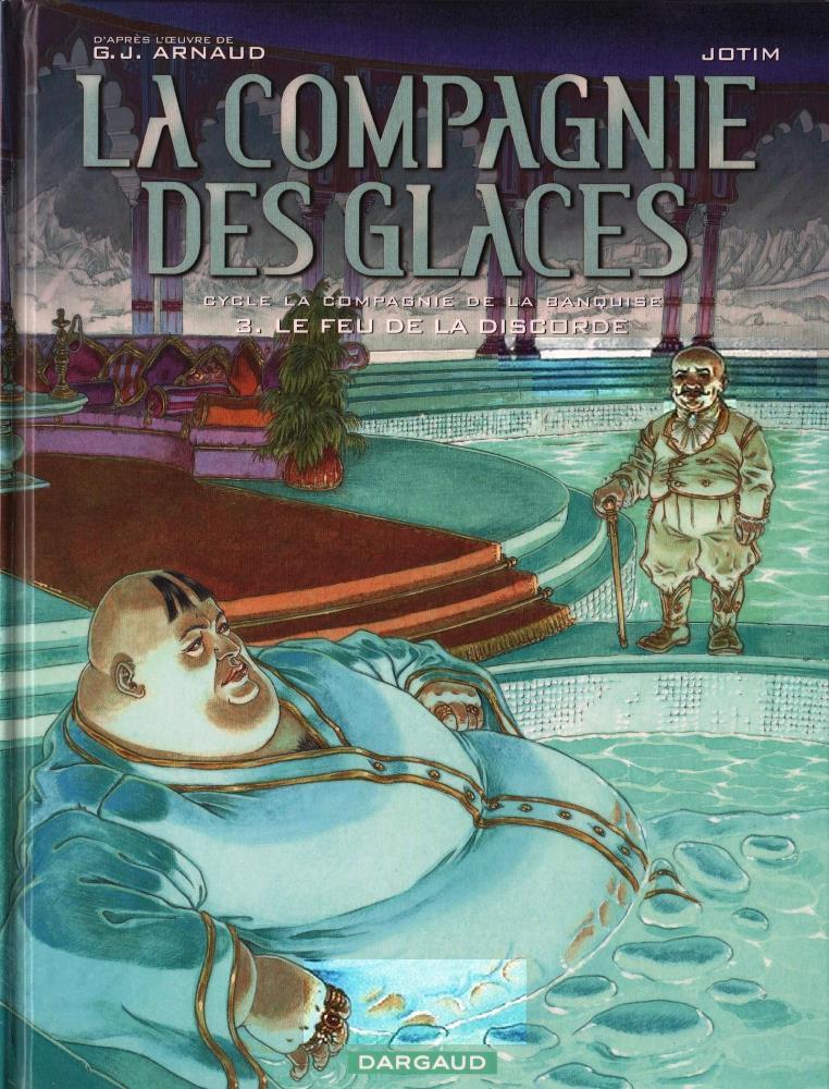 COMPAGNIE DES GLACES (LA) - 15 . FEU DE LA DISCORDE (LE)