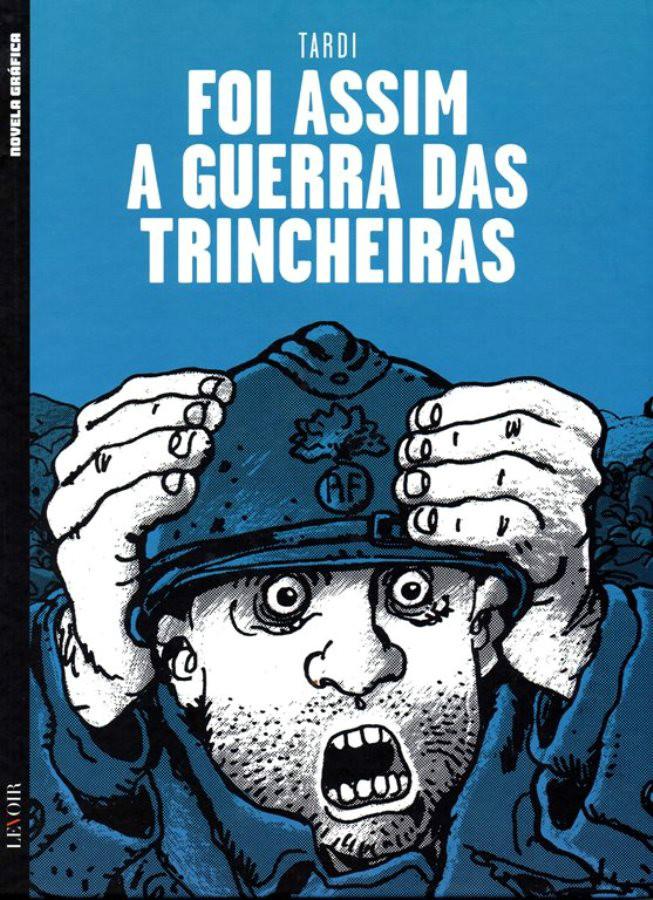 FOI ASSIM A GUERRA DAS TRINCHEIRAS - 1 . FOI ASSIM A GUERRA DAS TRINCHEIRAS