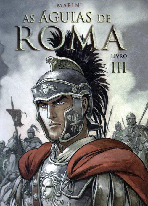 ÁGUIAS DE ROMA (AS) - 3 . ÁGUIAS DE ROMA (AS) - Livro III