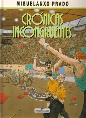 CRÓNICAS INCONGRUENTES - 1 . CRÓNICAS INCONGRUENTES