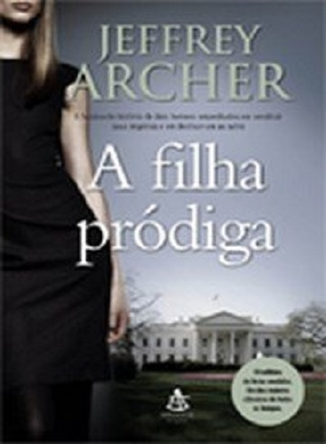 A FILHA PRODIGA Jeffrey Archer