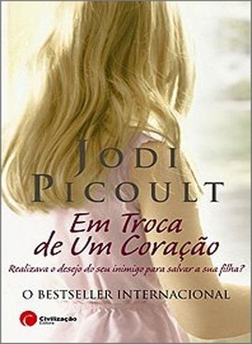 EM TROCA DE UM CORAÇÃO Jodi Picoult