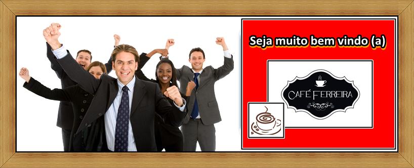 CAFÉ FERREIRA