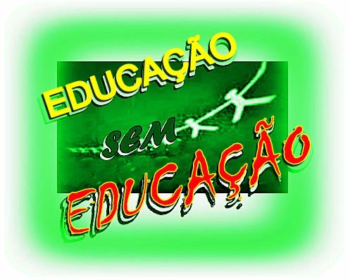 Educação sem educação