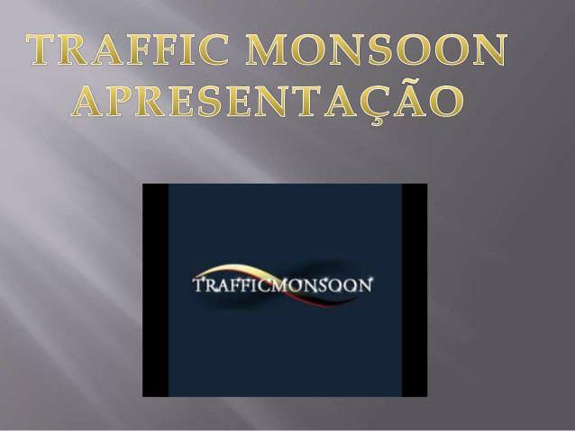 http://img.comunidades.net/din/dinheirogratis/ISLIDES_TRAFFICMONSOON.jpg