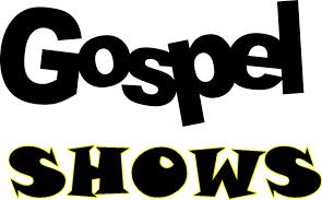Shows Gospel