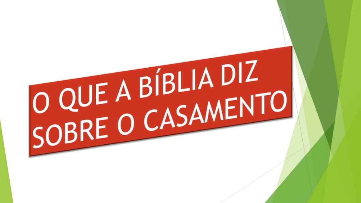 O QUE A BÍBLIA DIZ SOBRE O CASAMENTO