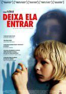 Deixe Ela Entrar (Låt den rätte komma in) - 2008