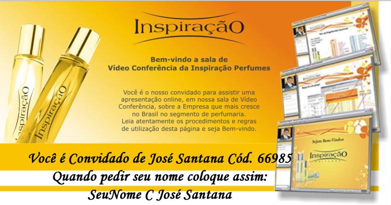 Entre na Video Conferência Inspiração Perfumes Você é convidado de José Santana