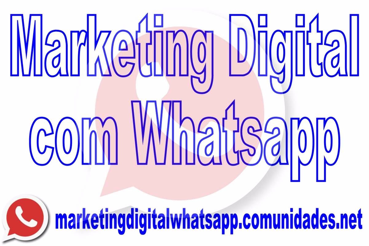 Marketing Digital com Whatsapp