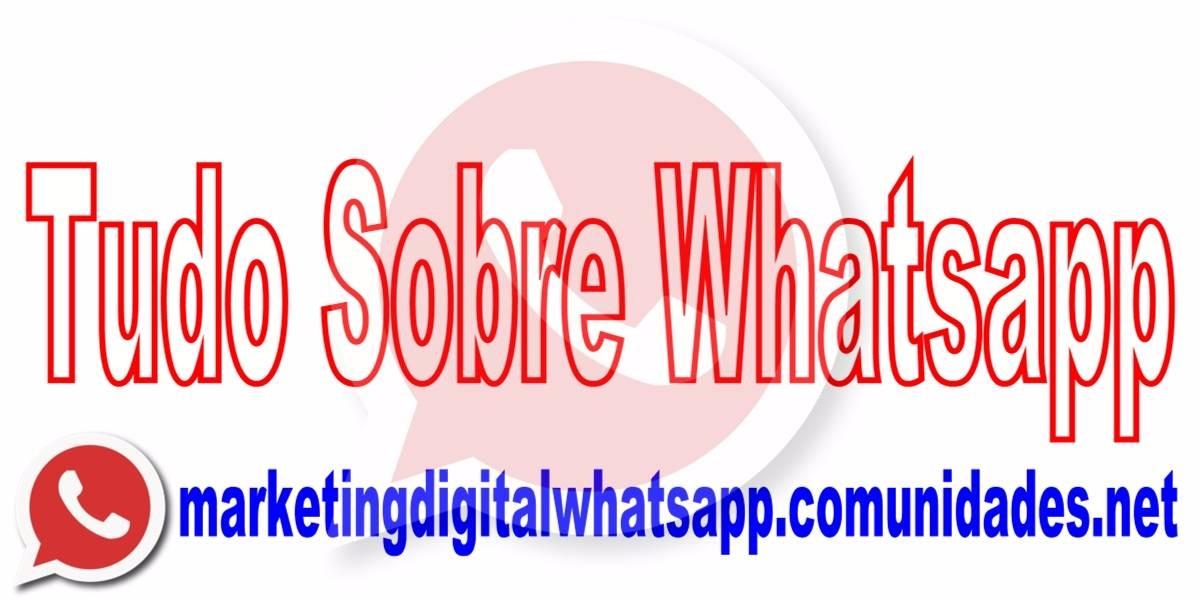 Tudo Sobre Whatsapp