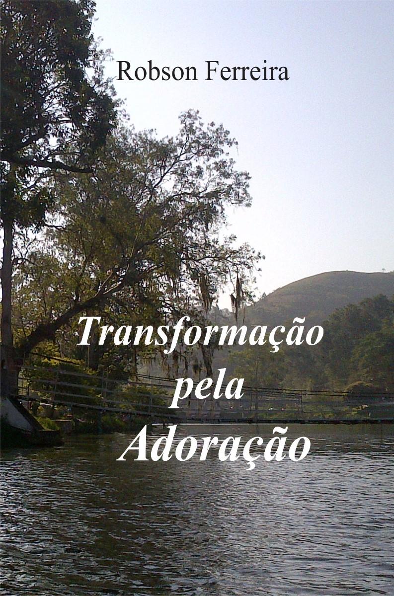 Conheça Transformação pela Adoração