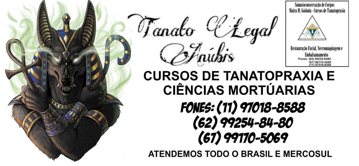 Somato-Conservação de Corpos Maira M. Tanatopraxia & Tanato Legal Anúbis