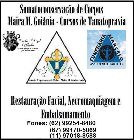 Cursos de Tnatopraxia, Funerária do Marcelo MS, Somato-Conservação de Corpos Maira M. tatnaopraxia, Prever Campos Elisios,