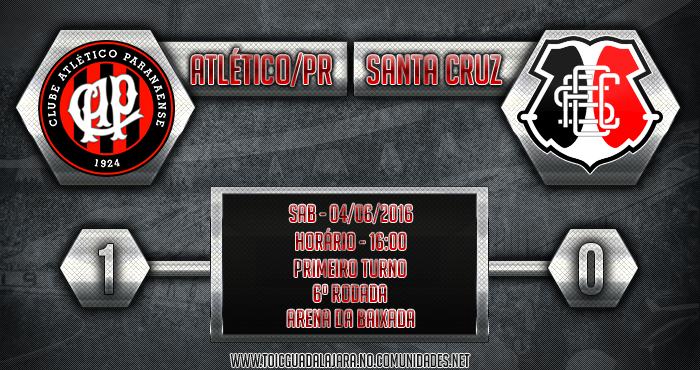 Atlético/PR 1x0 SANTA CRUZ
