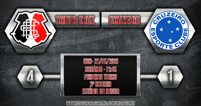 SANTA CRUZ 4x1 Cruzeiro