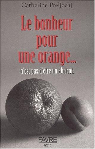 Le bonheur pour une orange .... n'est pas ...